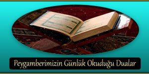 Peygamberimizin Günlük Okuduğu Dualar