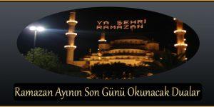 Ramazan Ayının Son Günü Okunacak Dualar