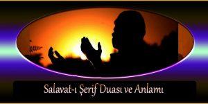 Salavat-ı Şerif Duası ve Anlamı