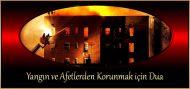 Yangın ve Afetlerden Korunmak için Dua