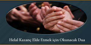 Helal Kazanç Elde Etmek için Okunacak Dua
