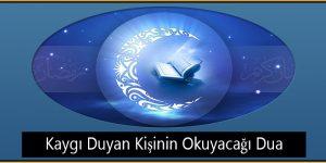 Kaygı Duyan Kişinin Okuyacağı Dua
