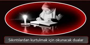 Sıkıntılardan Kurtulmak için Okunacak Dualar