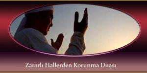 Zararlı Hallerden Korunma Duası