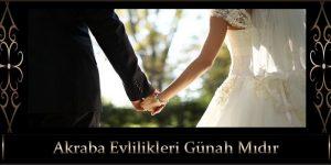 Akraba Evlilikleri Günah Mıdır