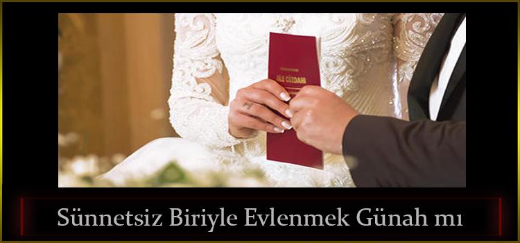 Sünnetsiz Biriyle Evlenmek Günah mı