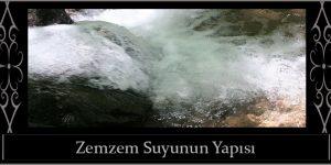 Zemzem Suyunun Yapısı