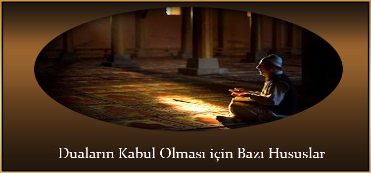 Duaların Kabul Olması için Bazı Hususlar