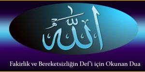 Fakirlik ve Bereketsizliğin Def'i için Okunan Dua