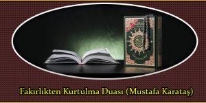 Fakirlikten Kurtulma Duası (Mustafa Karataş)