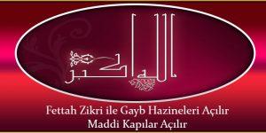 Fettah Zikri ile Gayb Hazineleri Açılır Maddi Kapılar Açılır