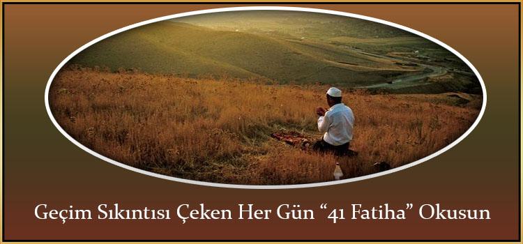 """Geçim Sıkıntısı Çeken Her Gün """"41 Fatiha"""" Okusun"""