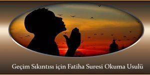 Geçim Sıkıntısı için Fatiha Suresi Okuma Usulü