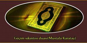 Geçim sıkıntısı duası(Mustafa Karataş)