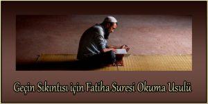 Geçin Sıkıntısı için Fatiha Suresi Okuma Usulü