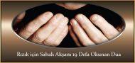 Rızık için Sabah Akşam 19 Defa Okunan Dua