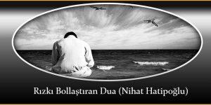 Rızkı Bollaştıran Dua (Nihat Hatipoğlu)