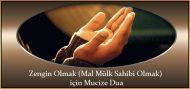 Zengin Olmak (Mal Mülk Sahibi Olmak) için Mucize Dua