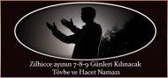 Zilhicce ayının 7-8-9 Günleri Kılınacak Tövbe ve Hacet Namazı