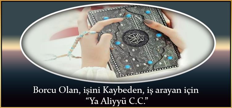 """Borcu olan,işini kaybeden,iş arayan için """"Ya Aliyyü C.C."""""""