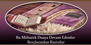 Bu Mübarek Duaya Devam Edenler Borçlarından Kurtulur