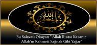 """Bu Salavatı Okuyan """" Allah Rızası Kazanır Allah'ın Rahmeti Sağnak Gibi Yağar"""""""