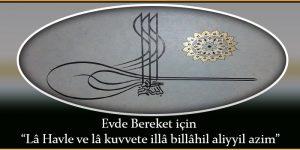 """Evde Bereket için """"Lâ Havle ve lâ kuvvete illâ billâhil aliyyil azim"""""""