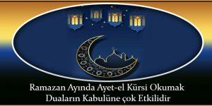 Ramazan Ayında Ayet-el Kürsi Okumak Duaların Kabulüne çok Etkilidir