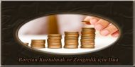 Borçtan Kurtulmak ve Zenginlik için Dua