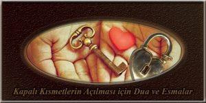 Kapalı Kısmetlerin Açılması için Dua ve Esmalar