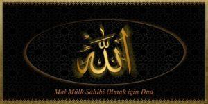 Mal Mülk Sahibi Olmak için Dua