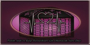 Panik Atak ve Kalp Hastalıkları için Okunacak Sure