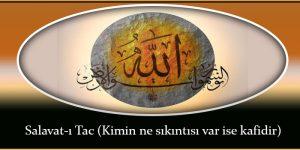 Salavat-ı Tac (Kimin ne sıkıntısı var ise kafidir)