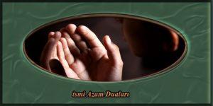 ismi Azam Duaları