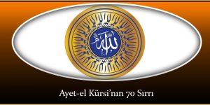 Ayet-el Kürsi'nın 70 Sırrı