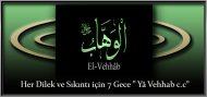 """Her Dilek ve Sıkıntı için 7 Gece """" Yâ Vehhab c.c"""""""