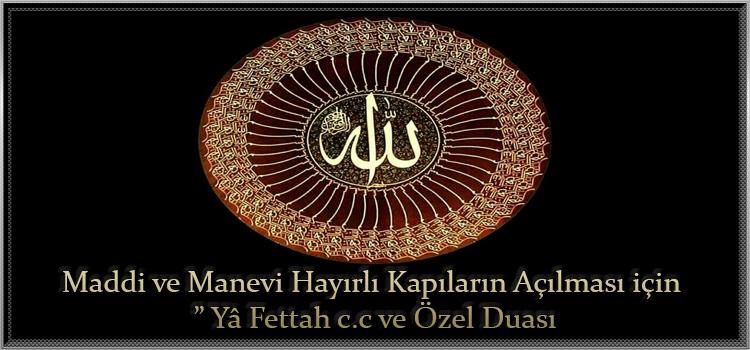 """Maddi ve Manevi Hayırlı Kapıların Açılması için """" Yâ Fettah c.c ve Özel Duası"""