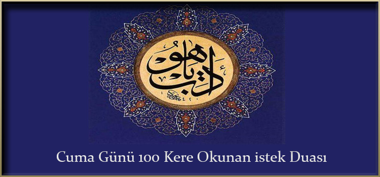 Cuma Günü 100 Kere Okunan istek Duası