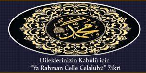 """Dileklerinizin Kabulü için """"Ya Rahman Celle Celalühü'' Zikri"""