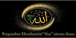 """Peygamber Efendimizin"""" Nur"""" isteme duası"""