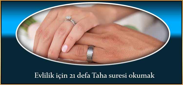 Evlilik için 21 defa Taha suresi okumak