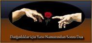 Dargınlıklar için Yatsı Namazından Sonra Dua
