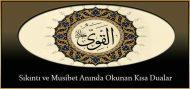 Sıkıntı ve Musibet Anında Okunan Kısa Dualar
