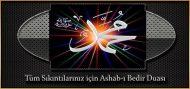 Tüm Sıkıntılarınız için Ashab-ı Bedir Duası