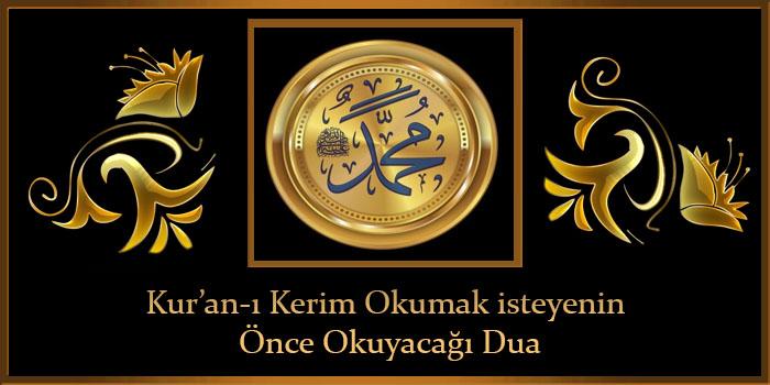 Kur'an-ı Kerim Okumak isteyenin Önce Okuyacağı Dua