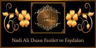 Nadi Ali Duası Fazilet ve Faydaları