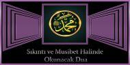 Sıkıntı ve Musibet Halinde Okunacak Dua