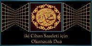 iki Cihan Saadeti için Okunacak Dua