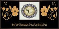 Kur'an Okumadan Önce Yapılacak Dua