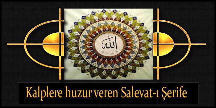 Kalplere huzur veren Salevat-ı Şerife